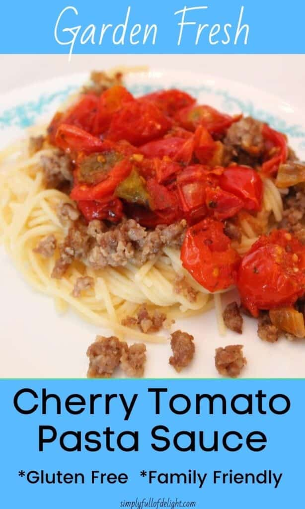 Garden Fresh Cherry Tomato Pasta Sauce - Gluten free and Family Friendly
