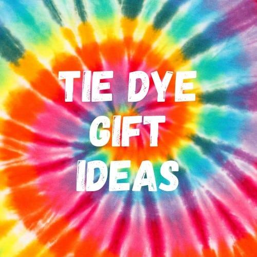 tie dye gift ideas
