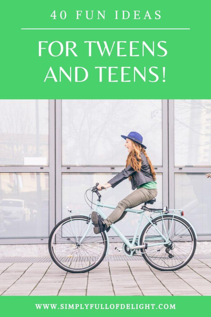 40 Fun Ideas for Tweens and Teens - Activities - tween activities for summer - ideas for outdoor fun and indoor activities #tweens #teens #activities