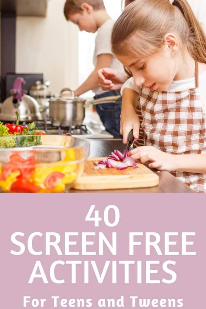 40 Screen Free Activities for Teens and Tween #funforkids #funfortweens #screenfree #screenfreeactivities
