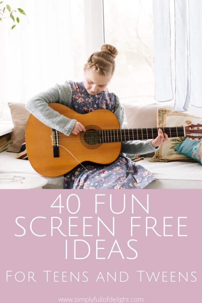 40 Fun Screen Free Activities for teens and tweens  #funforteens #funfortweens #screenfree #screenfreeactivities