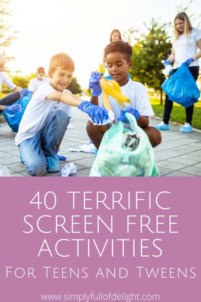 40 Terrific Screen Free Activities for Teens and Tweens #screenfree #reducescreentime #screentime #activitiesforkids