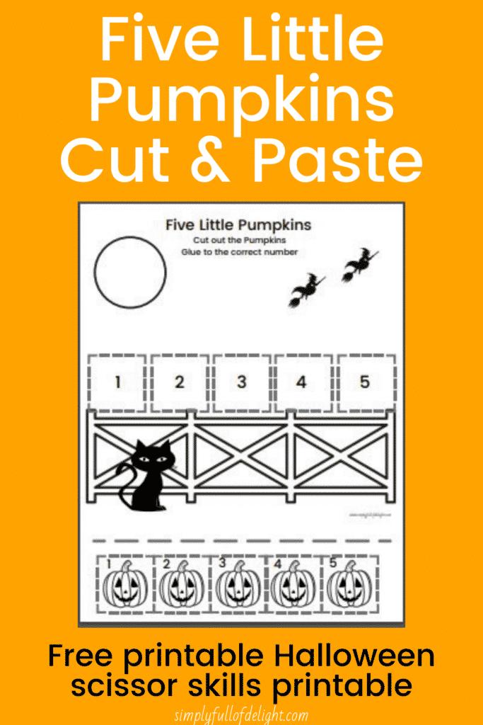 Five Little Pumpkins Cut and Paste  - Free Printable Halloween scissor skills