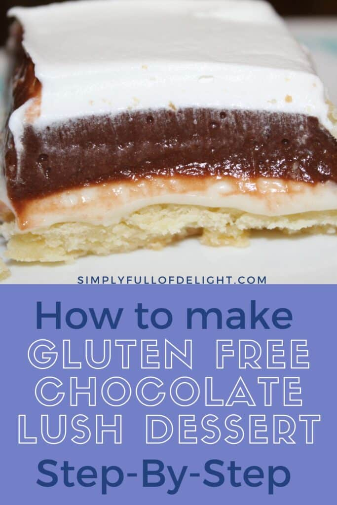 How to make Gluten Free Chocolate Lush Dessert Step-By-Step