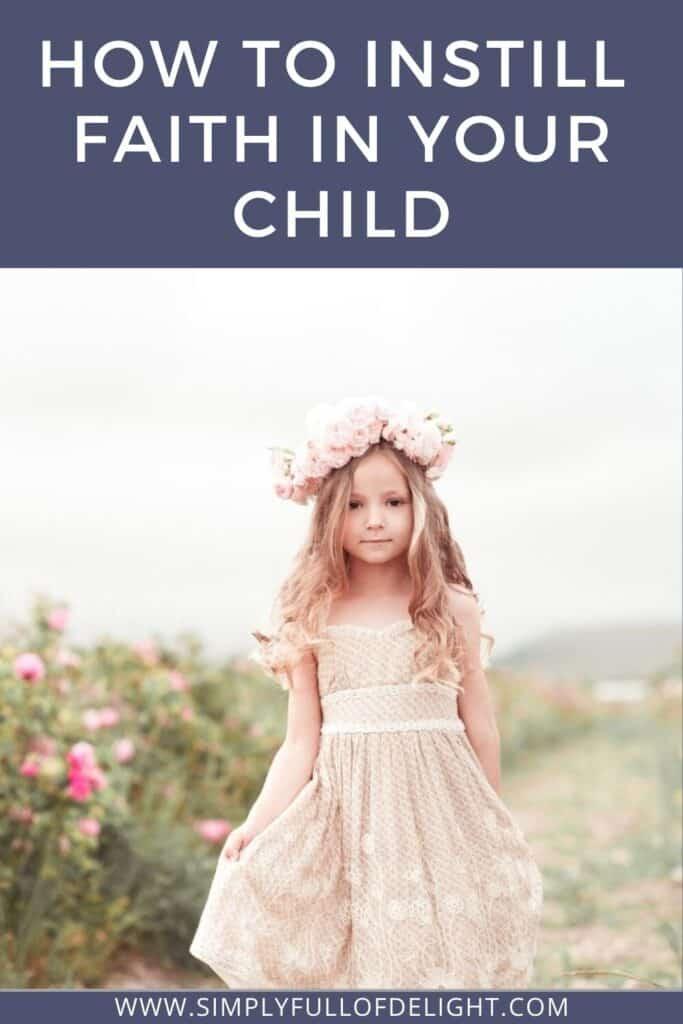 How to Instill Faith In Your Child #parenting #christianity #instillfaith