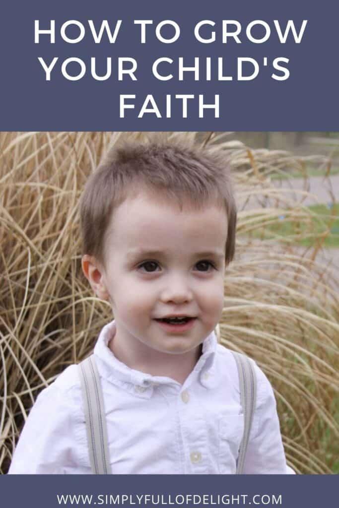 How to Grow Your Child's Faith #faith #christian #parentingtips #raisingkids #stickyfaith