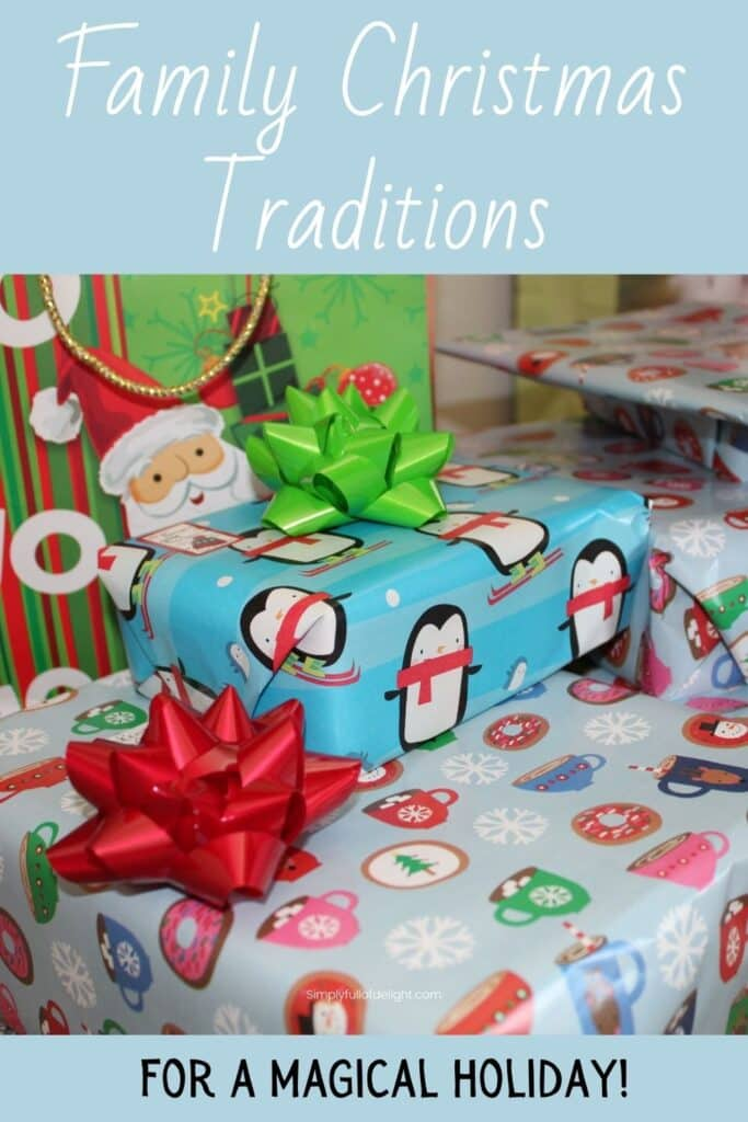 Family Christmas Traditions for a magical Holiday!  (wrapped gifts)