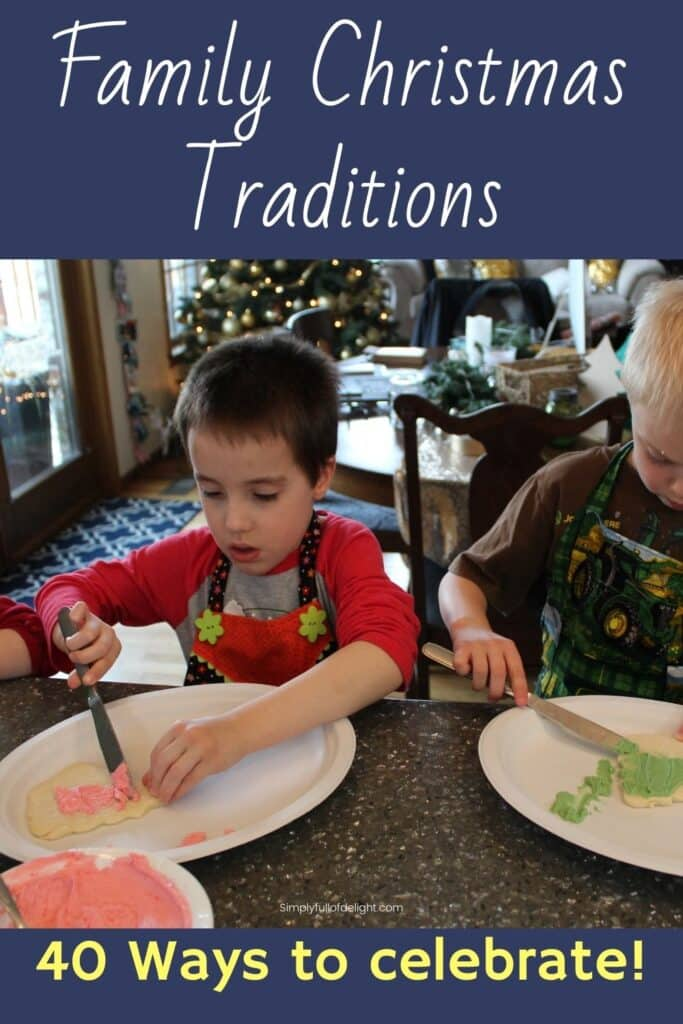 Family Christmas Traditions - 40 ways to celebrate!