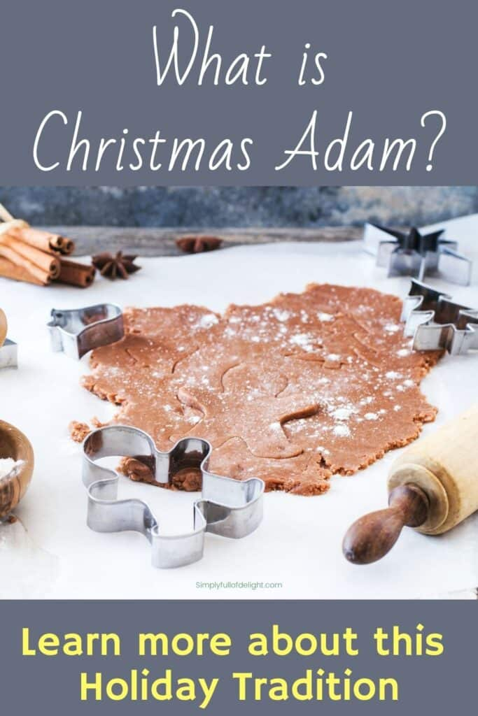 What is Christmas Adam?  Learn more about this Holiday Tradition