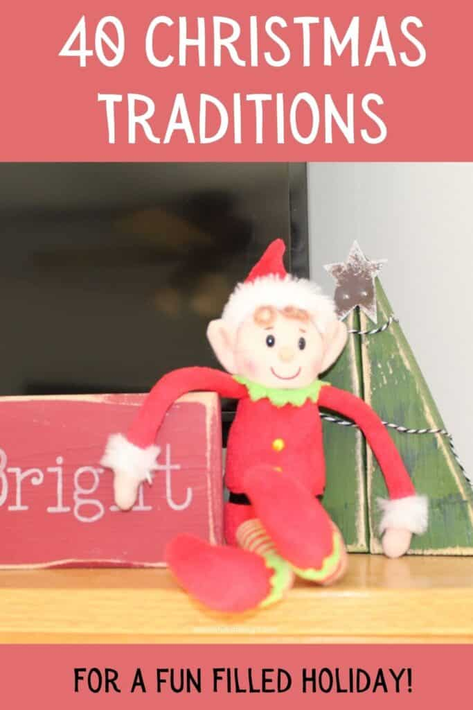 40 Christmas Traditions for a fun filled holiday (Elf on the Shelf pictured)