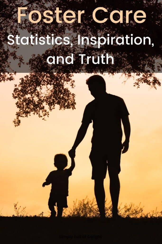 Foster Care:  Statistics, Inspiration, and Truth