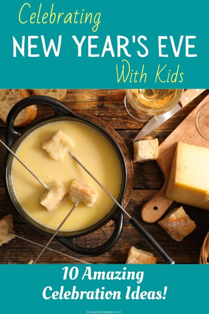 Celebrating New Year's Eve with Kids - 10 Amazing Celebration ideas (Fondue pictured)