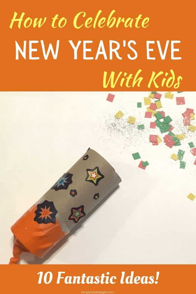 How to Celebrate New Year's Eve with kids - 10 fantastic ideas (confetti poppers pictured)