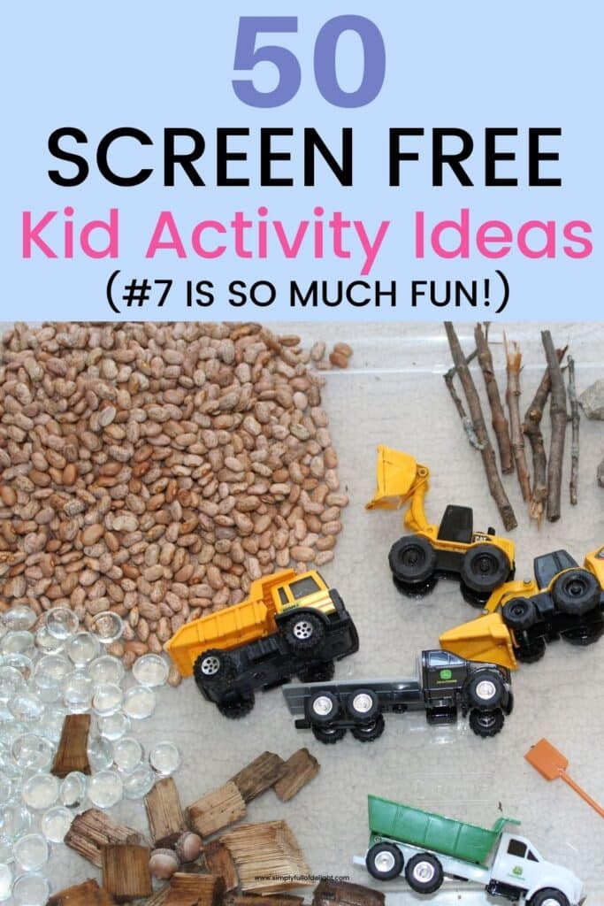 50 Screen Free Kid Activity Ideas (#7 is so much fun!)  - pictured:  Construction sensory bin