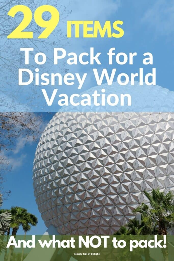 29 Items to pack for a Disney World Vacation and what NOT to pack!