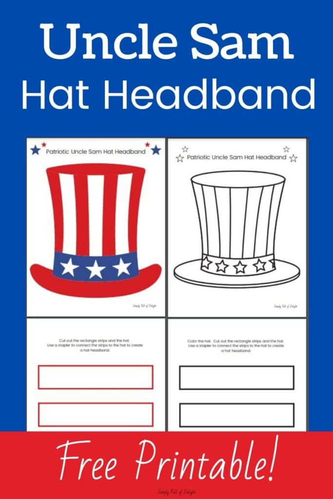 Uncle Sam Hat Headband - Create your own Uncle Sam hat headband with this free printable.  Choose from color your own and full color versions.  Perfect for 4th of July, Election Day and other patriotic holidays.