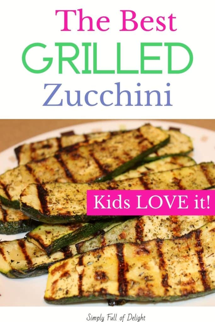 The Best Grilled Zucchini Recipe - Kids Love it!  Try this gluten free, kid-friendly recipe with your abundant garden fresh zucchini!   This easy zucchini recipe will be a quick side dish the whole family can enjoy!