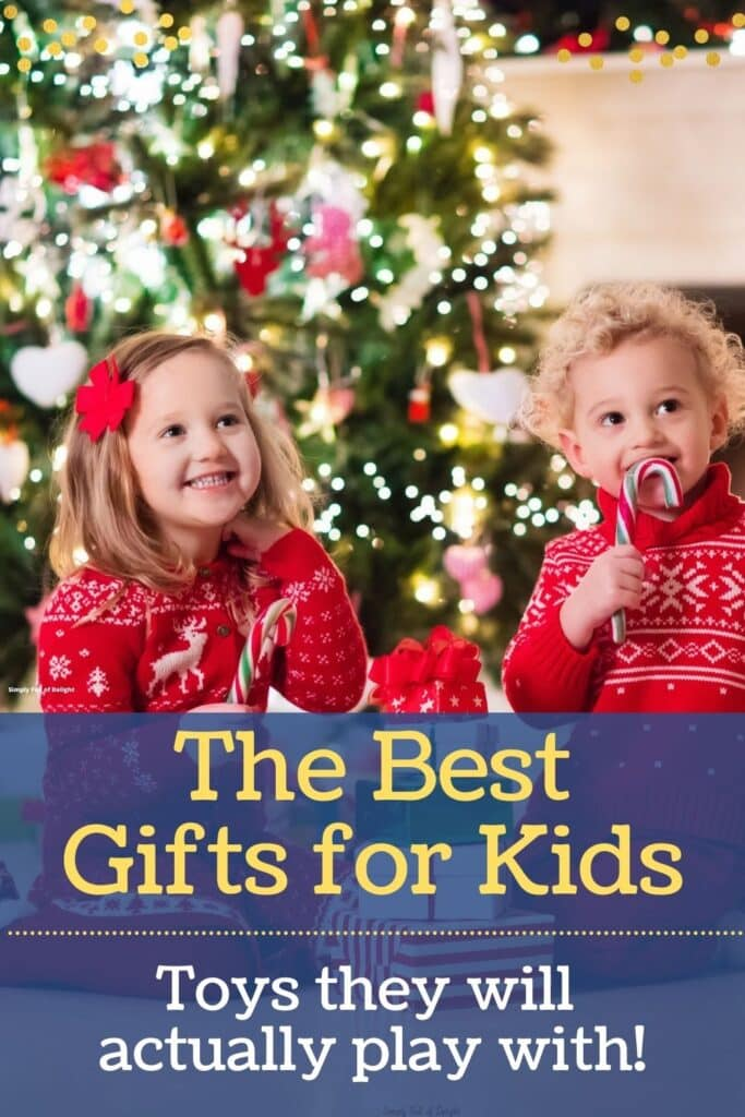 The Best Gifts for Kids - Toys and gift ideas that they will actually play with!
