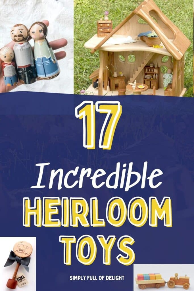 17 Incredible Heirloom Toys and gift ideas for kids!